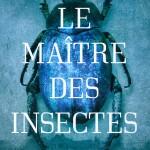 Le maître des insectes